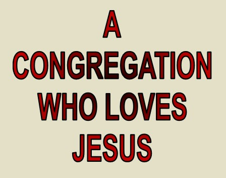 A Congregation Who Loves Jesus